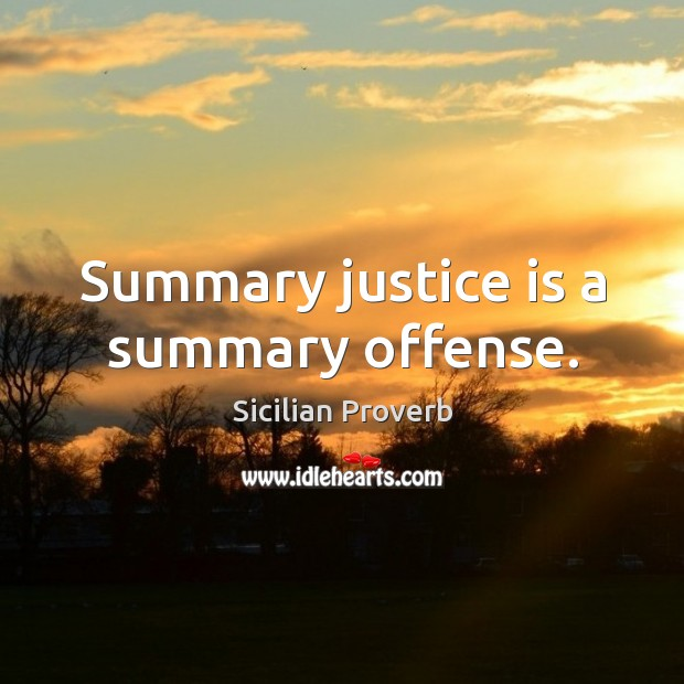Image, Summary justice is a summary offense.