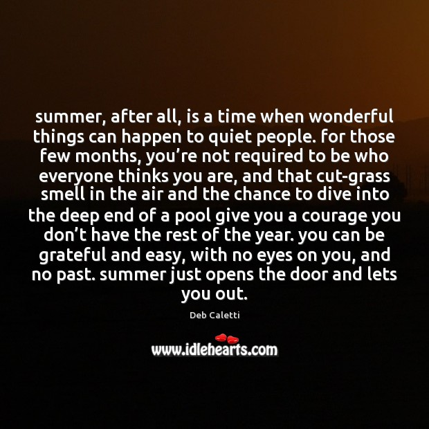 Summer, after all, is a time when wonderful things can happen to Image