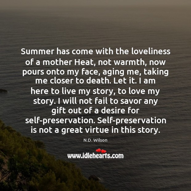 Image, Summer has come with the loveliness of a mother Heat, not warmth,