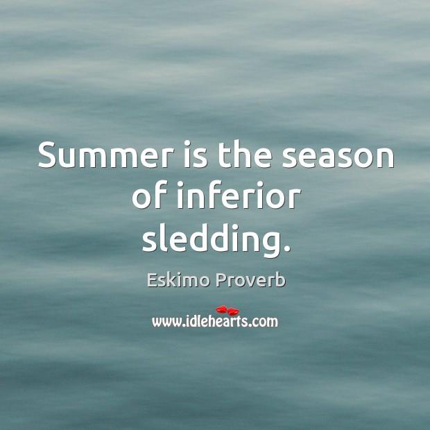Image, Summer is the season of inferior sledding.