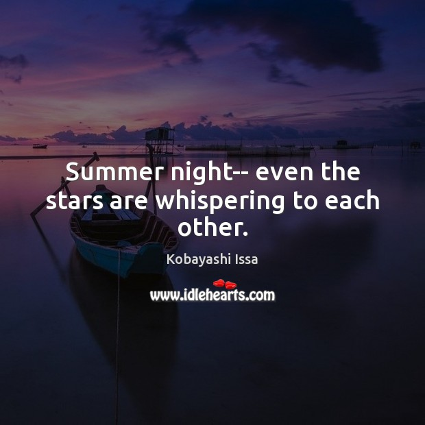 Summer night– even the stars are whispering to each other. Image