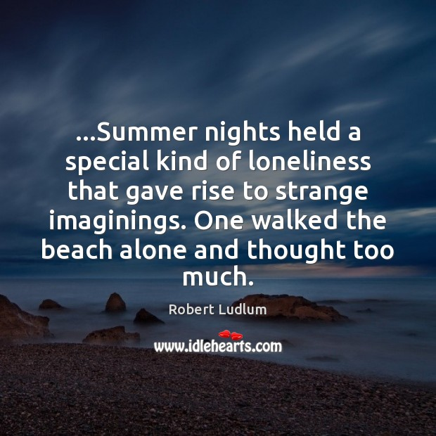 …Summer nights held a special kind of loneliness that gave rise to Image