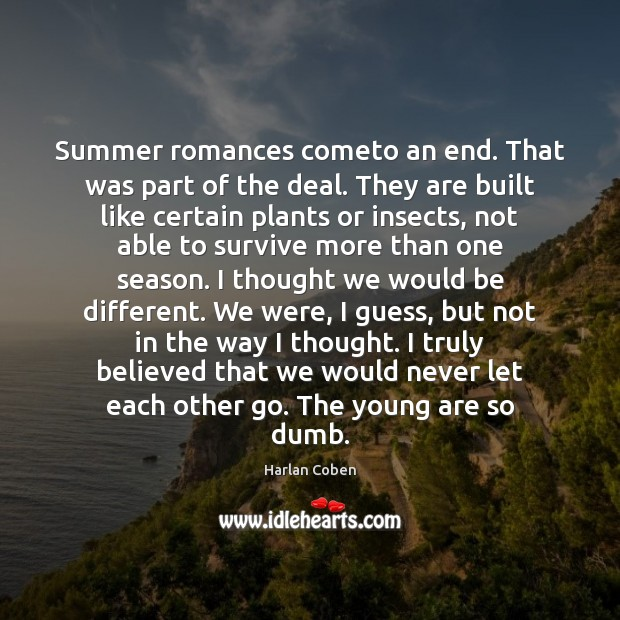 Summer romances cometo an end. That was part of the deal. They Summer Quotes Image