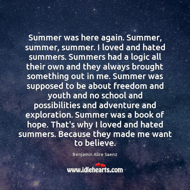 Image, Summer was here again. Summer, summer, summer. I loved and hated summers.