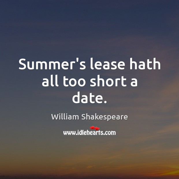 Image, Summer's lease hath all too short a date.