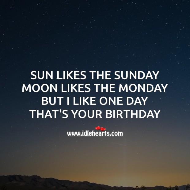 Image, Sun likes the sunday moon likes the monday