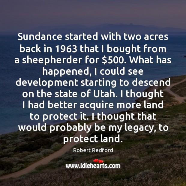 Sundance started with two acres back in 1963 that I bought from a Image