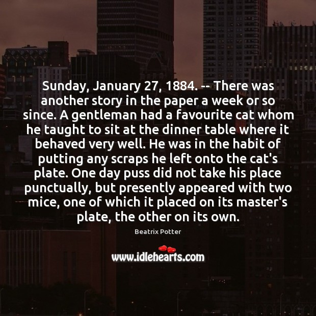 Sunday, January 27, 1884. — There was another story in the paper a week Beatrix Potter Picture Quote