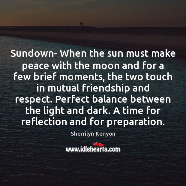 Image, Sundown- When the sun must make peace with the moon and for