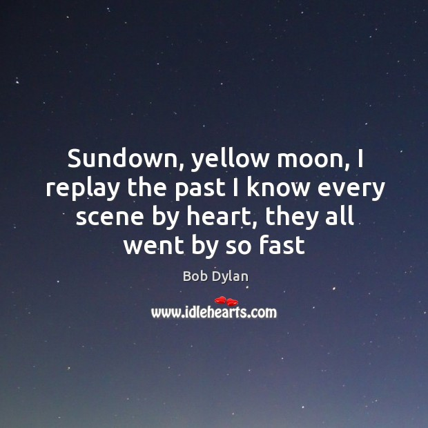 Sundown, yellow moon, I replay the past I know every scene by Image