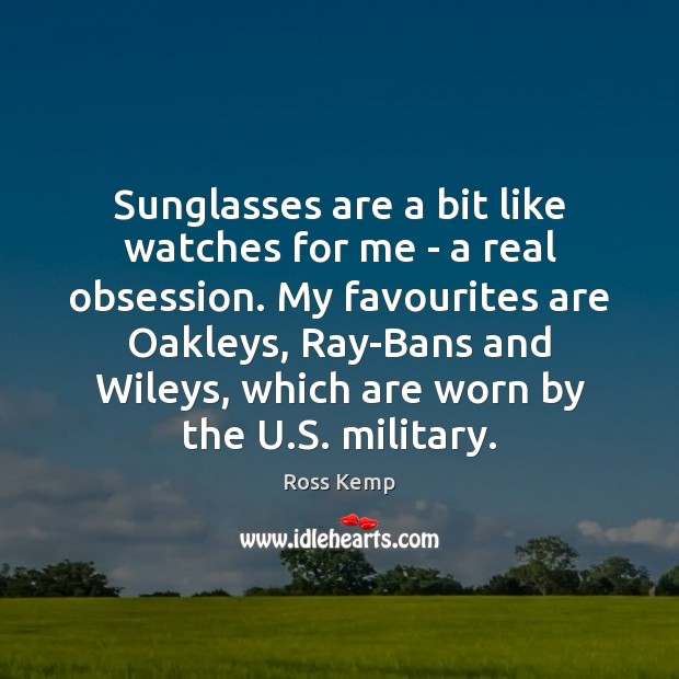 Image, Sunglasses are a bit like watches for me – a real obsession.