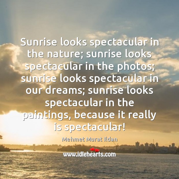 Sunrise looks spectacular in the nature; sunrise looks spectacular in the photos; Image