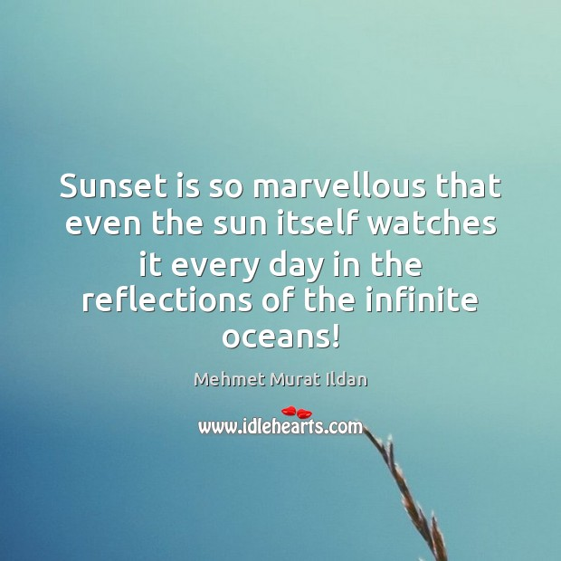 Image, Sunset is so marvellous that even the sun itself watches it every