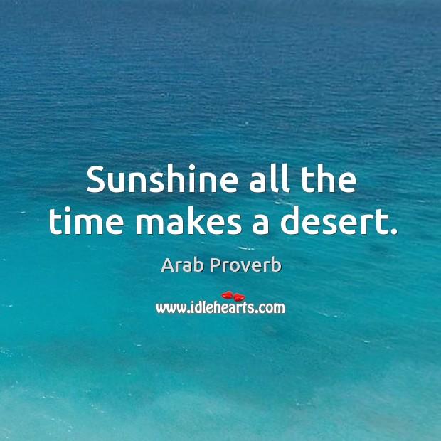 Image, Sunshine all the time makes a desert.