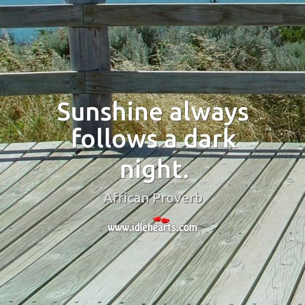 Image, Sunshine always follows a dark night.
