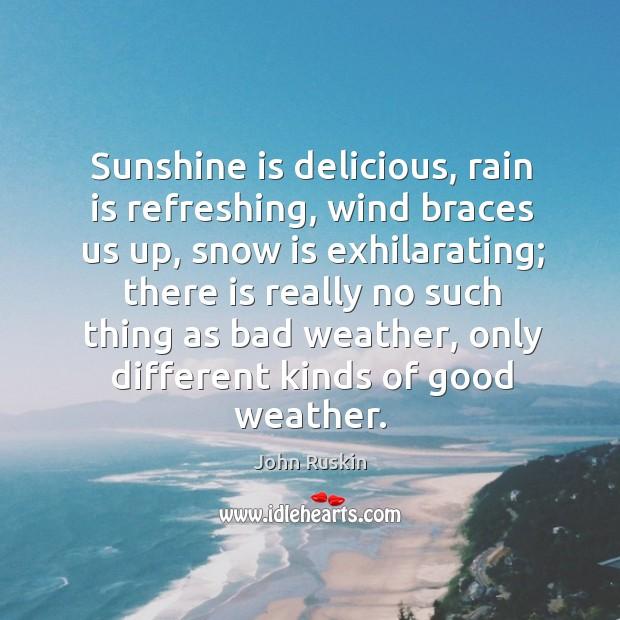 Image, Sunshine is delicious, rain is refreshing, wind braces us up