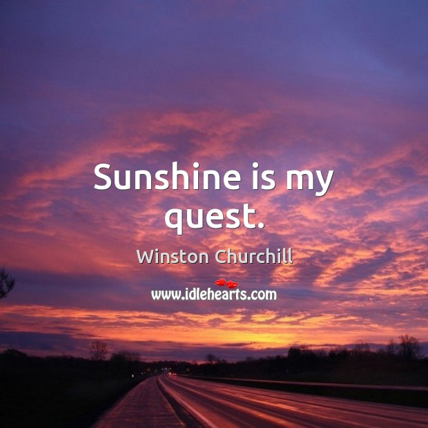 Image, Sunshine is my quest.