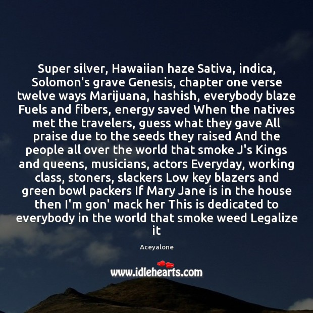 Image, Super silver, Hawaiian haze Sativa, indica, Solomon's grave Genesis, chapter one verse