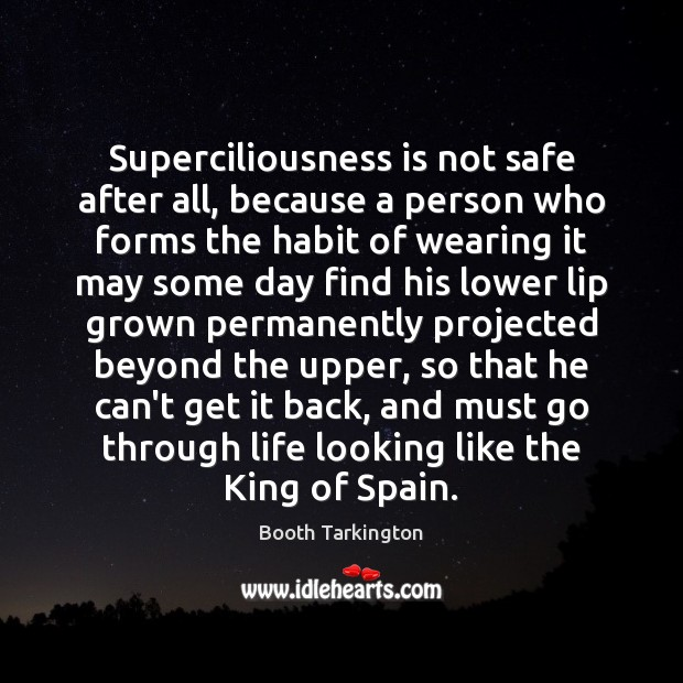 Image, Superciliousness is not safe after all, because a person who forms the