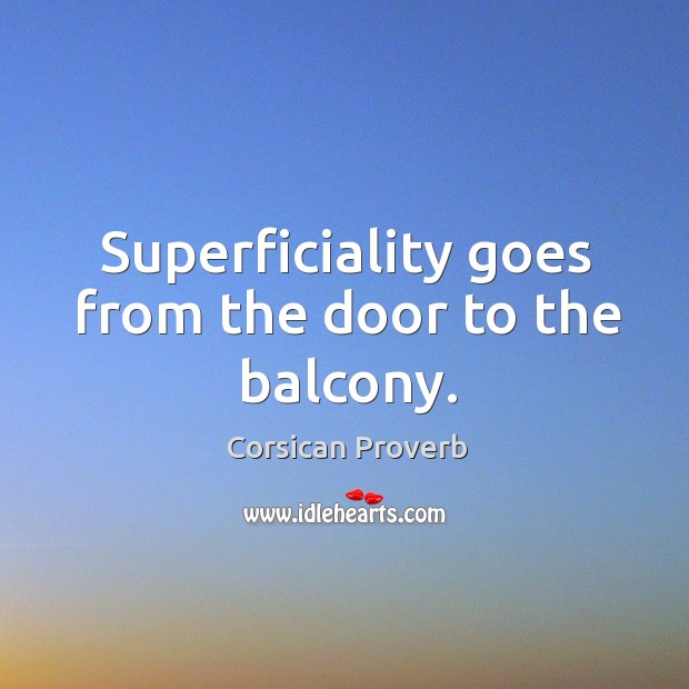 Image, Superficiality goes from the door to the balcony.
