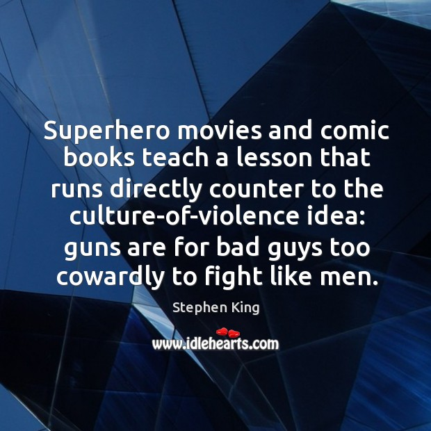 Image, Superhero movies and comic books teach a lesson that runs directly counter
