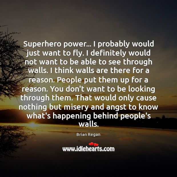 Superhero power… I probably would just want to fly. I definitely would Image