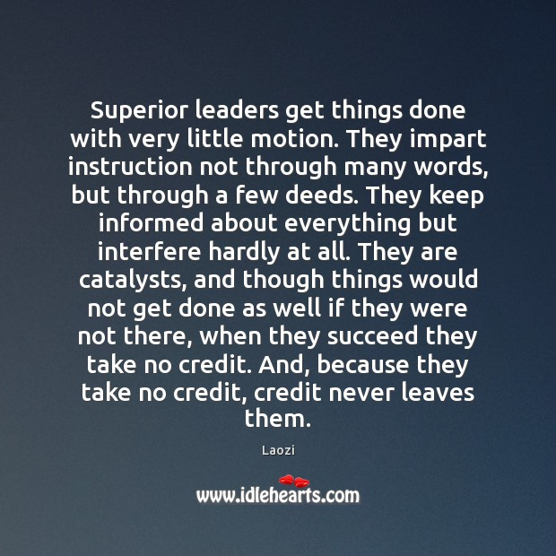 Image, Superior leaders get things done with very little motion. They impart instruction