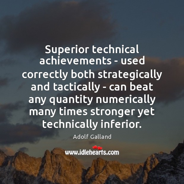 Superior technical achievements – used correctly both strategically and tactically – can Image