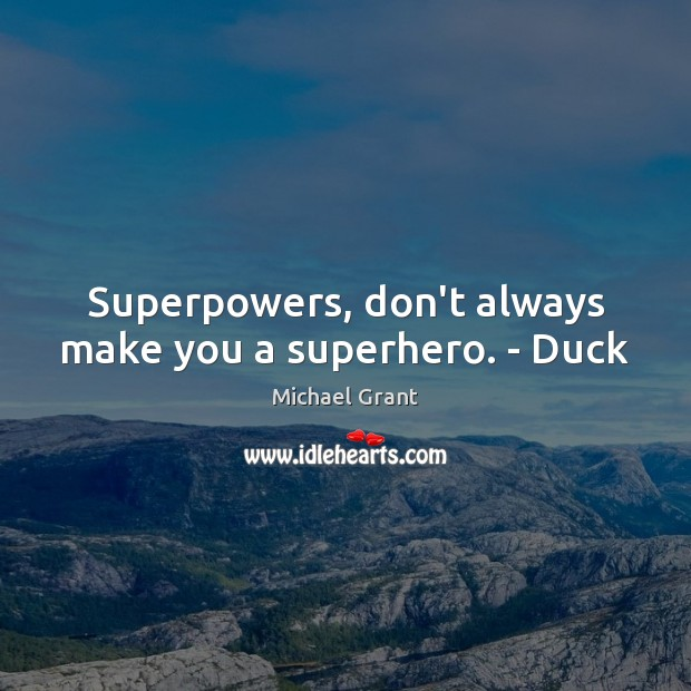 Superpowers, don't always make you a superhero. – Duck Image