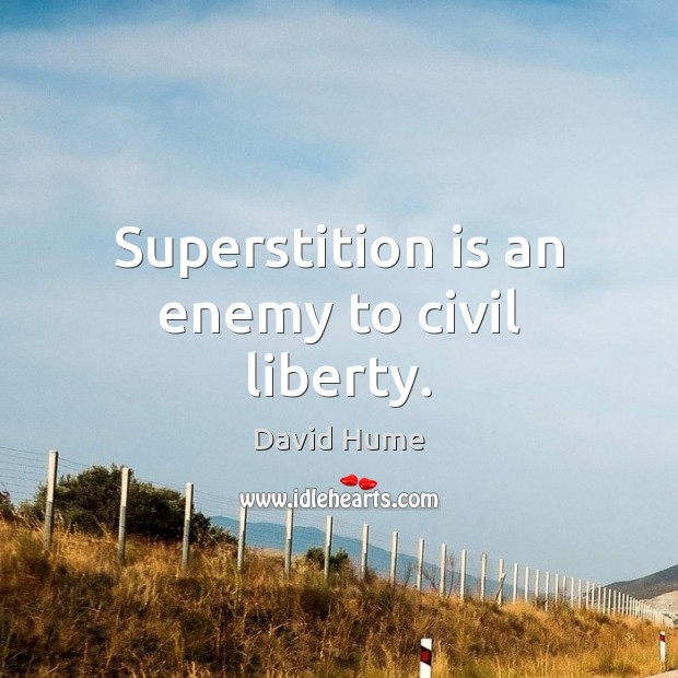Superstition is an enemy to civil liberty. Image