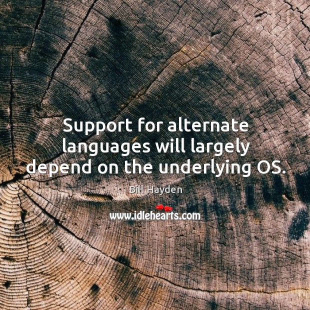 Image, Support for alternate languages will largely depend on the underlying os.