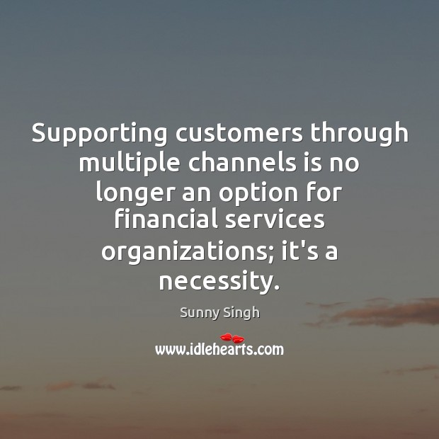 Image, Supporting customers through multiple channels is no longer an option for financial