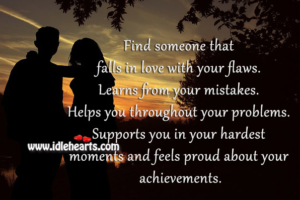 Find Someone That Falls In Love With Your Flaws
