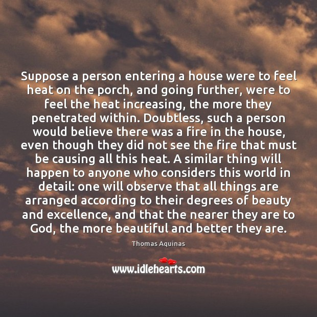 Suppose a person entering a house were to feel heat on the Image
