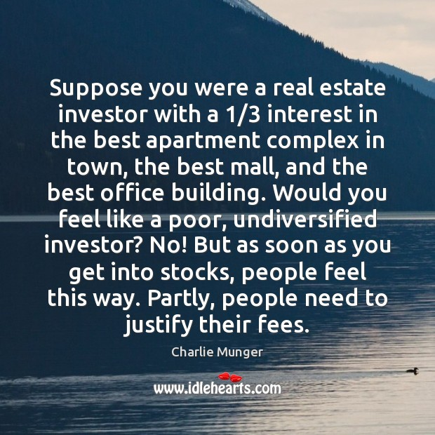 Suppose you were a real estate investor with a 1/3 interest in the Charlie Munger Picture Quote