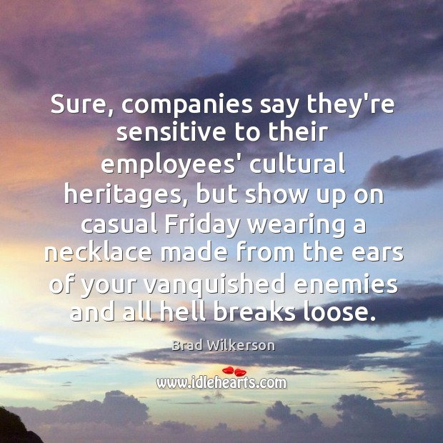 Image, Sure, companies say they're sensitive to their employees' cultural heritages, but show