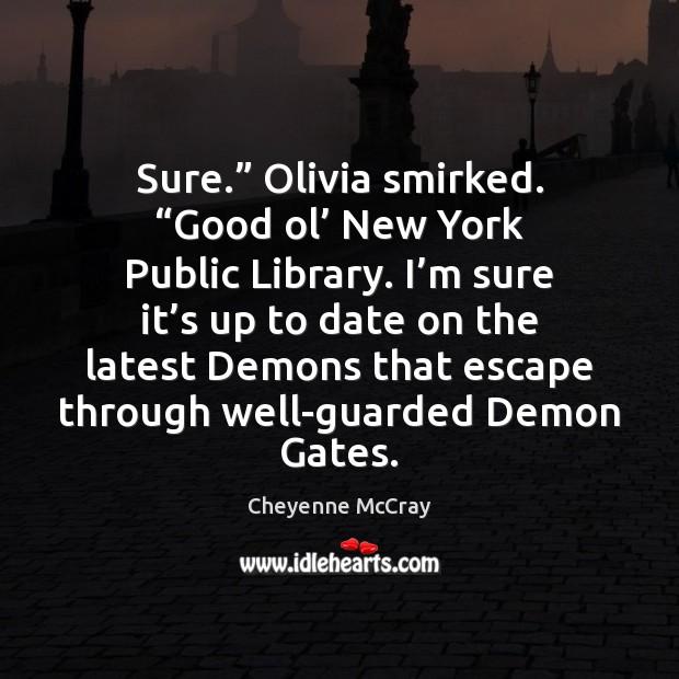 "Image, Sure."" Olivia smirked. ""Good ol' New York Public Library. I'm sure"