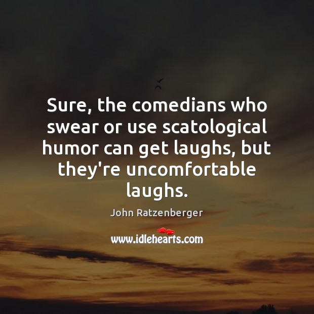 Image, Sure, the comedians who swear or use scatological humor can get laughs,