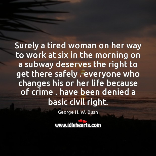 Surely a tired woman on her way to work at six in Crime Quotes Image