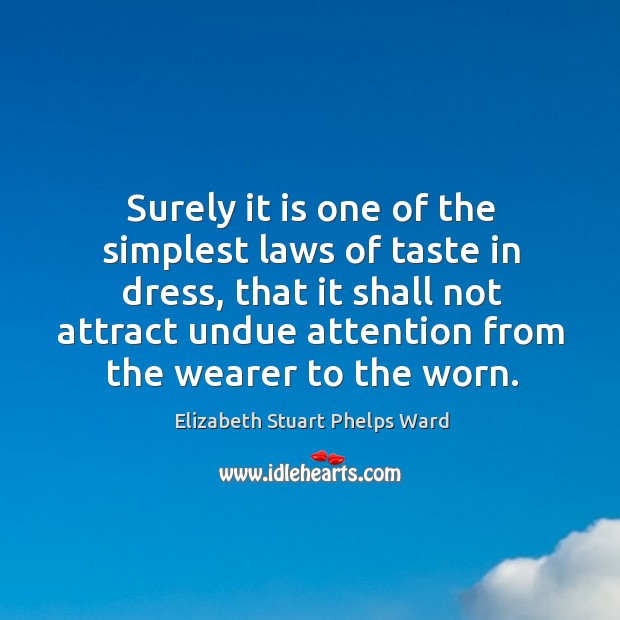 Surely it is one of the simplest laws of taste in dress, that it shall not Image