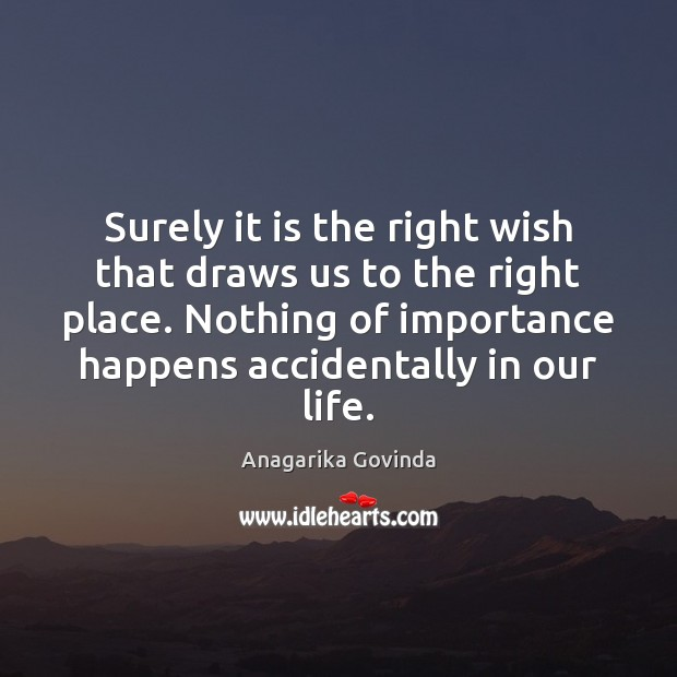 Image, Surely it is the right wish that draws us to the right
