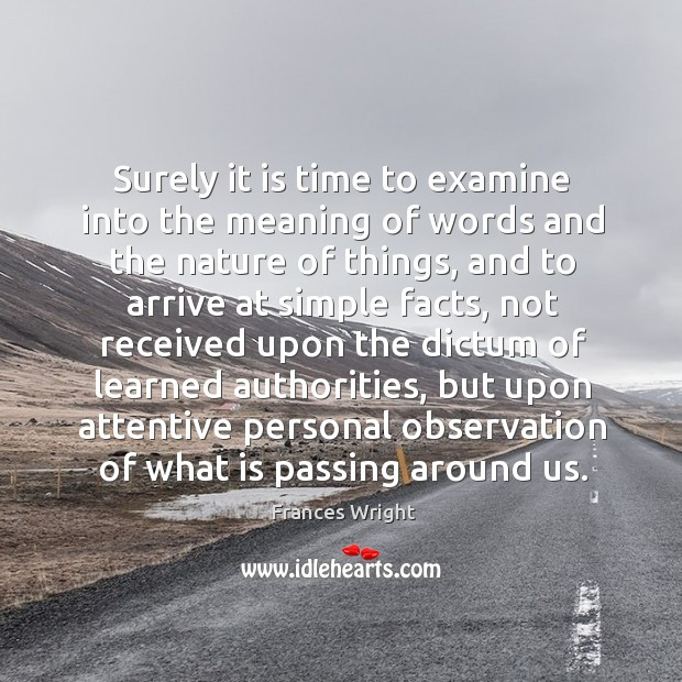 Surely it is time to examine into the meaning of words and the nature of things Image