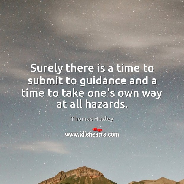 Surely there is a time to submit to guidance and a time Image