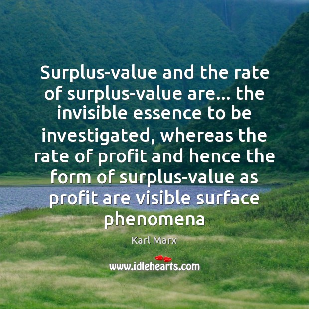 Image, Surplus-value and the rate of surplus-value are… the invisible essence to be
