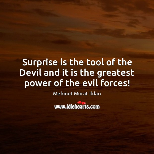 Image, Surprise is the tool of the Devil and it is the greatest power of the evil forces!