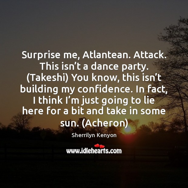Surprise me, Atlantean. Attack. This isn't a dance party. (Takeshi) You Image