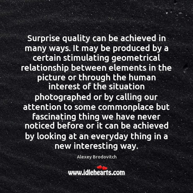 Image, Surprise quality can be achieved in many ways. It may be produced
