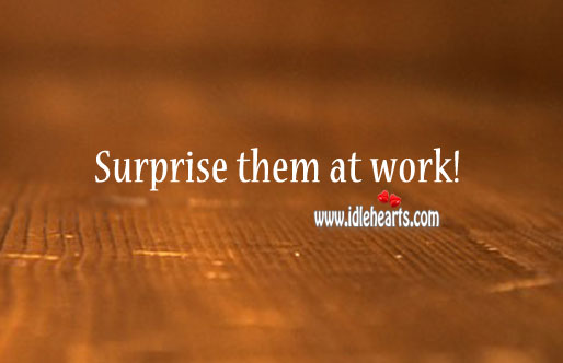 Image, Surprise them at work!