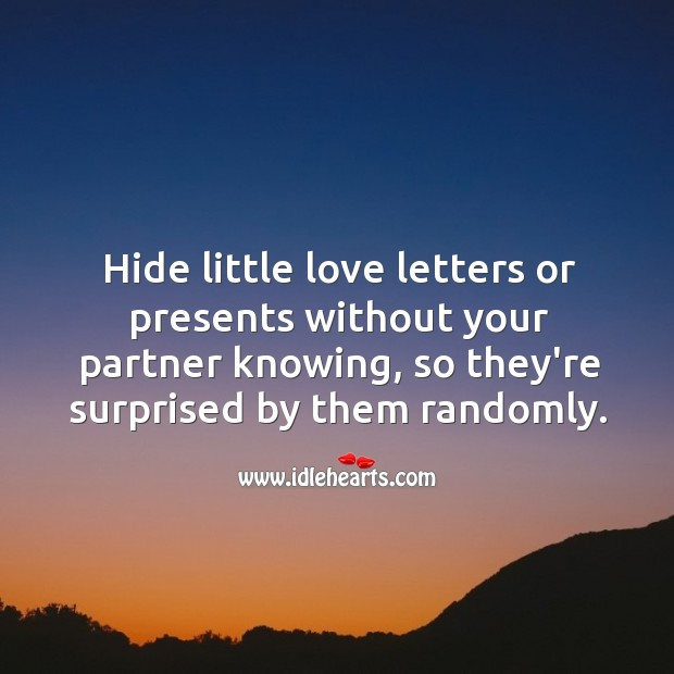 Image, Surprise them by hiding little love letters or presents without your partner knowing.