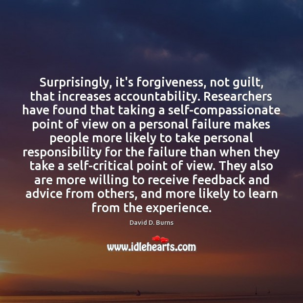 Surprisingly, it's forgiveness, not guilt, that increases accountability. Researchers have found that Image